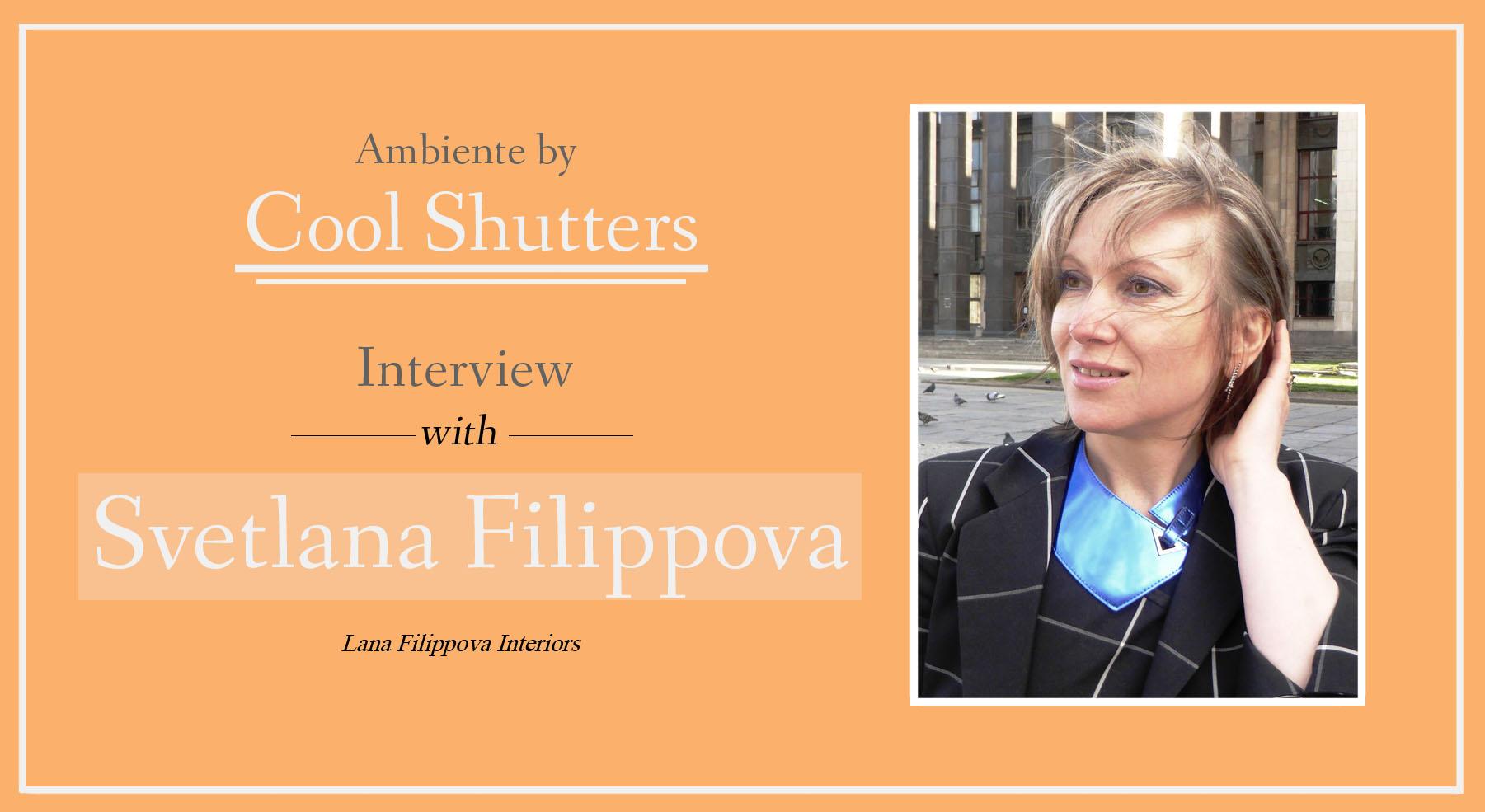 Svetlana Filippova Interview with Cool Shutters