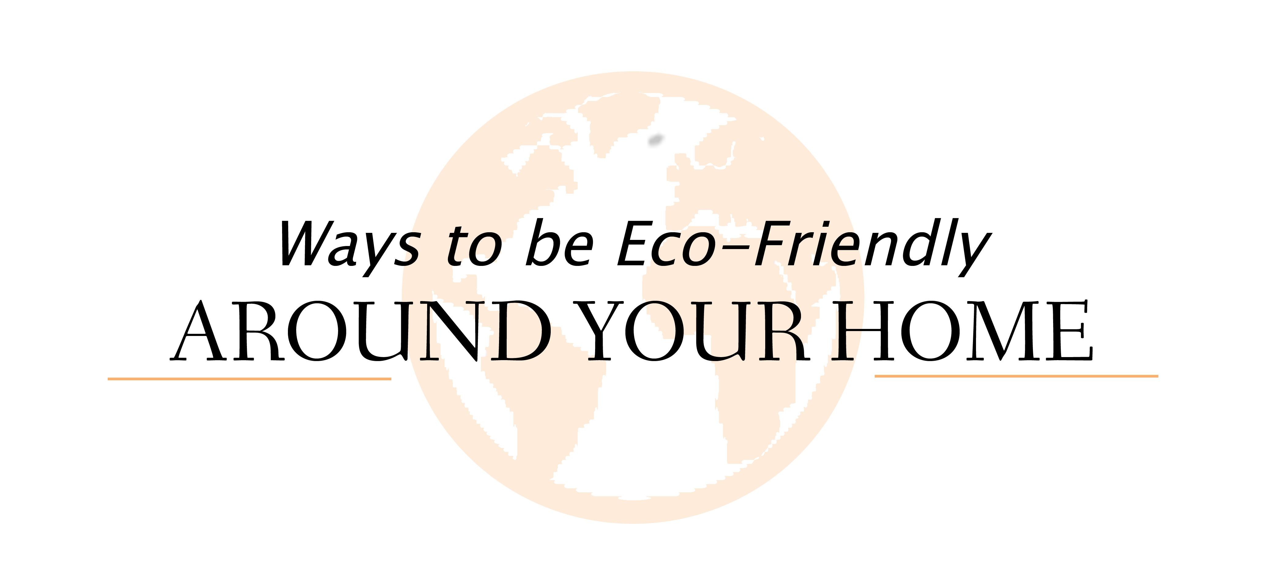 10 ways to be eco-friendly around your home